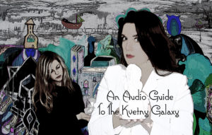 An Audio Guide to The Kvetny Galaxy